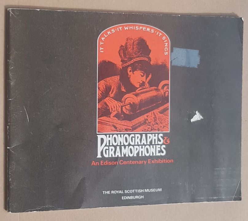 Image for Phonographs & Gramophones: a commemorative catalogue of the exhibition held at the Royal Scottish Museum from 2nd July - 2nd October 1977 to celebrate the centenary of Thomas Edison's invention of the phonograph