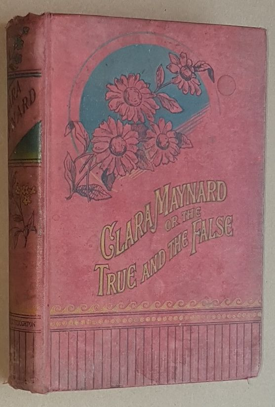 Image for Clara Maynard; or, the True and the False