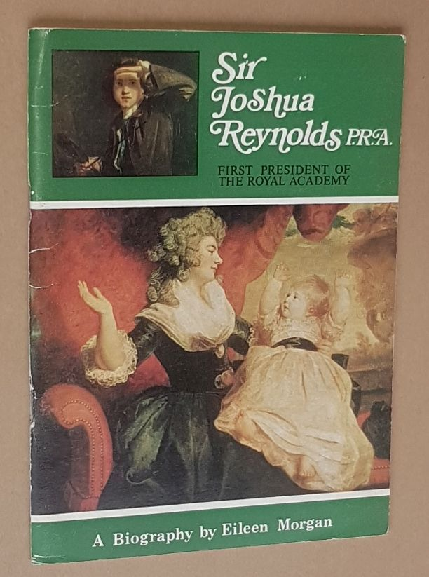 Image for Sir Joshua Reynolds 1723-1792: first President of the Royal Academy: a biography