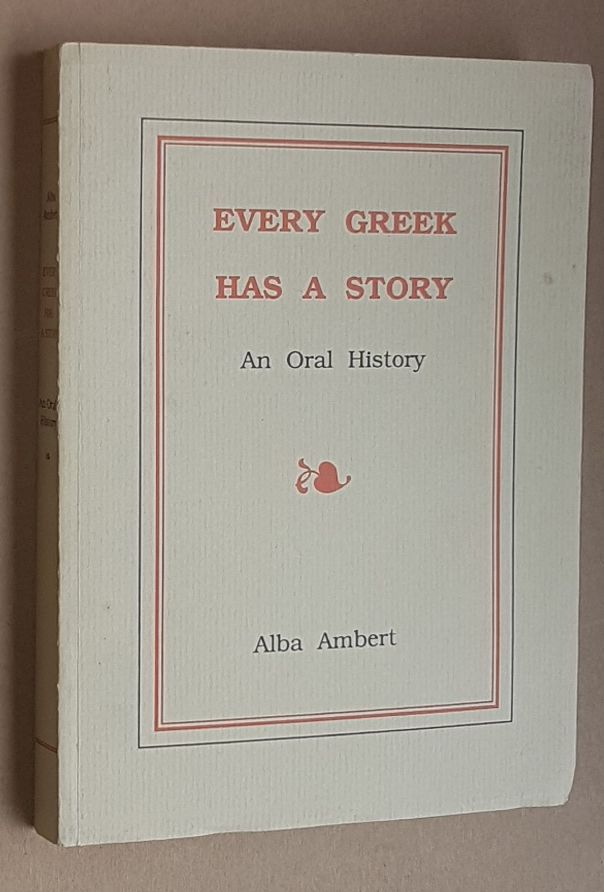 Image for Every Greek Has a Story: an Oral History