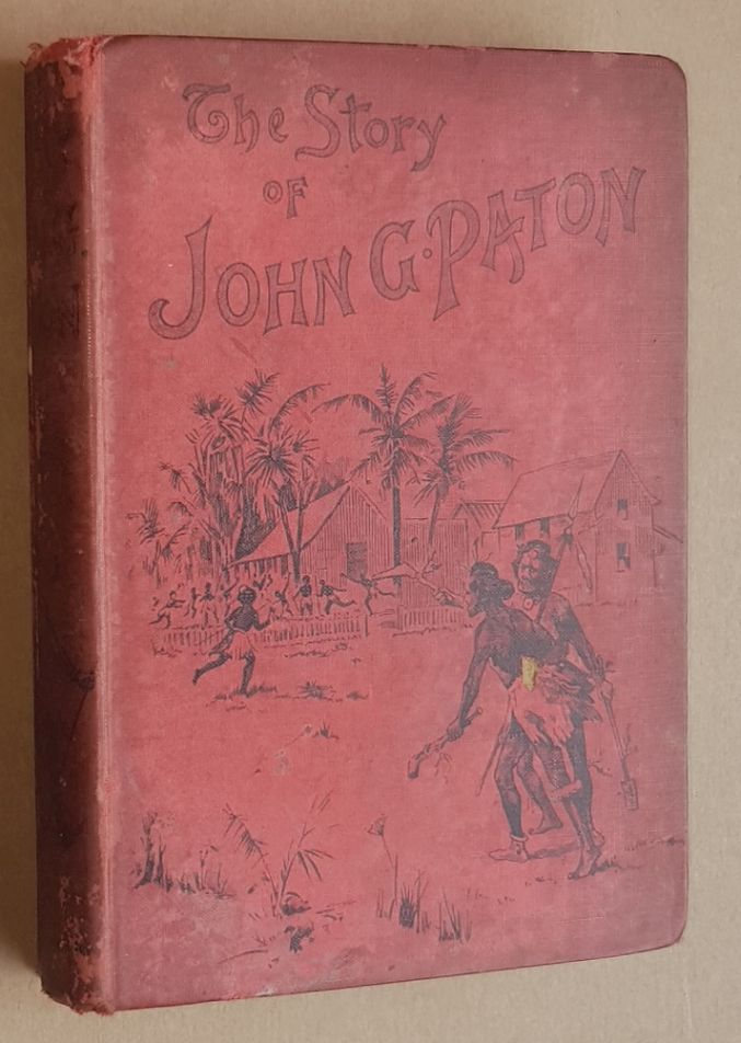 Image for The Story of John G Paton told for young folks; or, Thirty Years among South Sea Cannibals