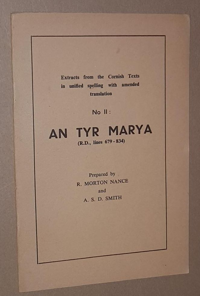 Image for An Tyr Marya (R.D., lines 679-834). Extracts from the Cornish Texts in unified spelling with amended translation No.2)