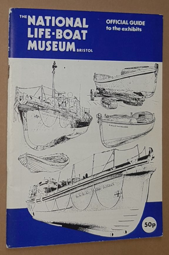 Image for The National Life-Boat Musseum, Bristol: official guide to the exhibits