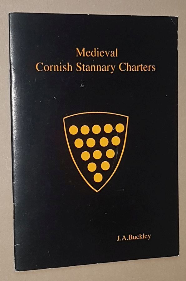 Image for Medieval Cornish Stannary Charters 1201 - 1507