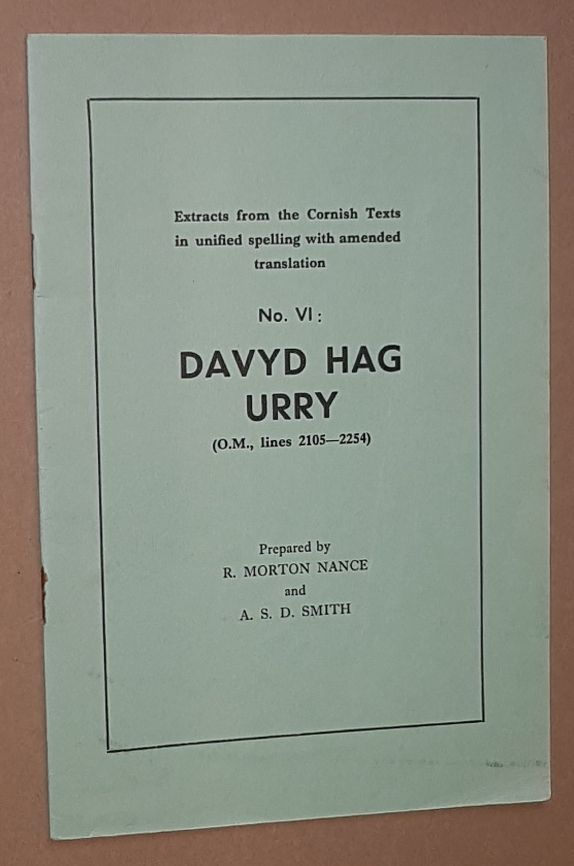 Image for Davyd Hag Urry (O.D., lines 2105-2254). Extracts from the Cornish Texts in unified spelling with amended translation No.6)