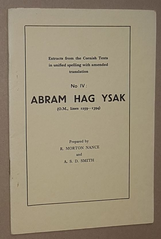Image for Abram Hag Ysak (O.M., lines 1259-1394). Extracts from the Cornish Texts in unified spelling with amended translation No.4)