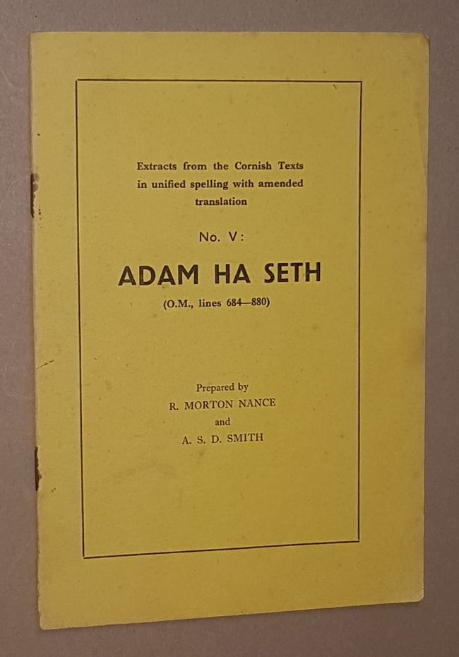 Image for Adam Ha Seth (O.M., lines 684-880). Extracts from the Cornish Texts in unified spelling with amended translation No.5)