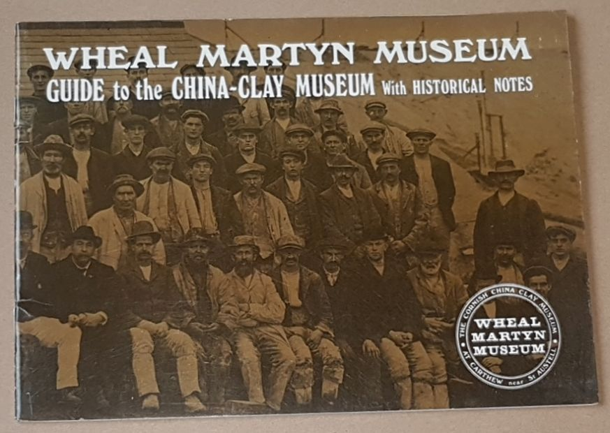 Image for Wheal Martyn Museum: guide to the China-Clay Museum with historical notes