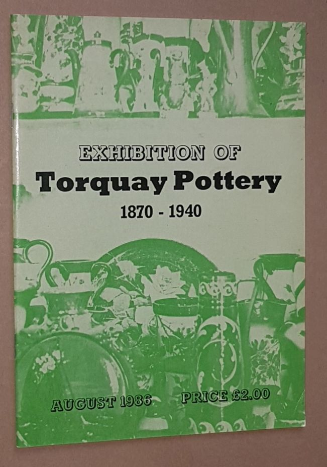 Image for Exhibition of Torquay Pottery 1870-1940, August 1986