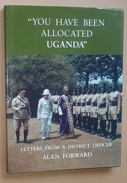 Image for 'You Have Been Allocated Uganda': letters from a District Officer