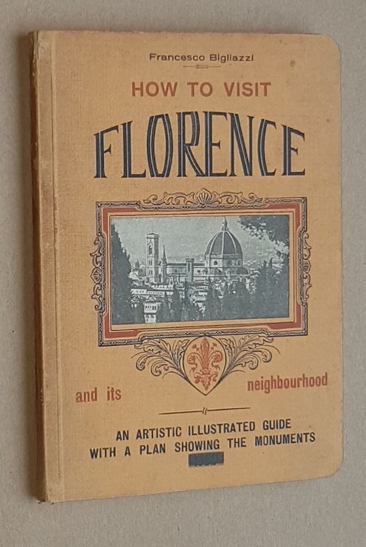 Image for How to Visit Florence and its neighbourhood: an artistic illustrated guide