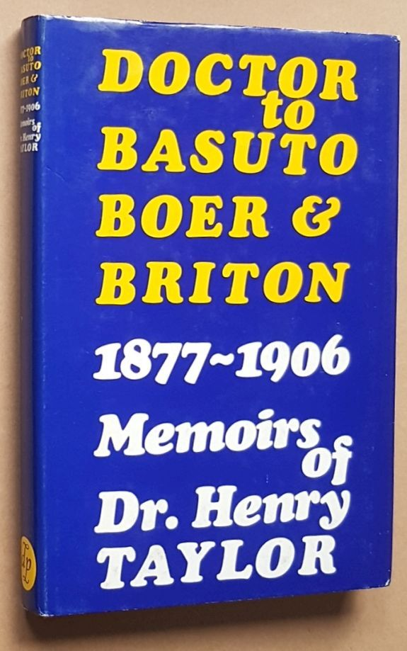 Image for Doctor to Basuto, Boer & Briton 1877-1906: Memoirs of Dr Henry Taylor
