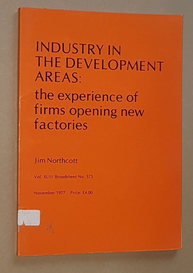 Image for Industry in the Development Areas: the experience of firms opening new factories (Vol.XLIII Broadsheet No.573)