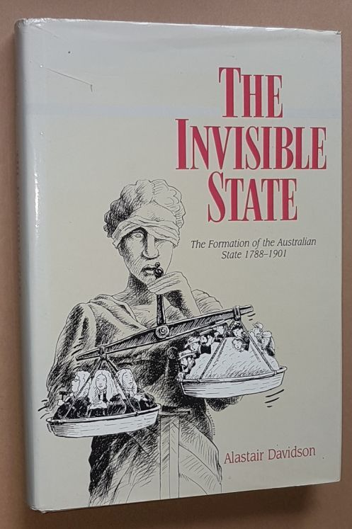Image for The Invisible State: the formation of the Australian state 1788-1901
