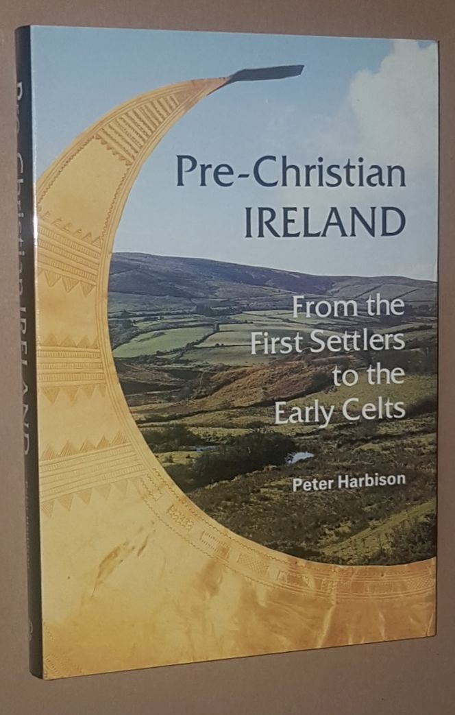 Image for Pre-Christian Ireland from the first setlters to the early Celts (Ancient People & Places No.104)