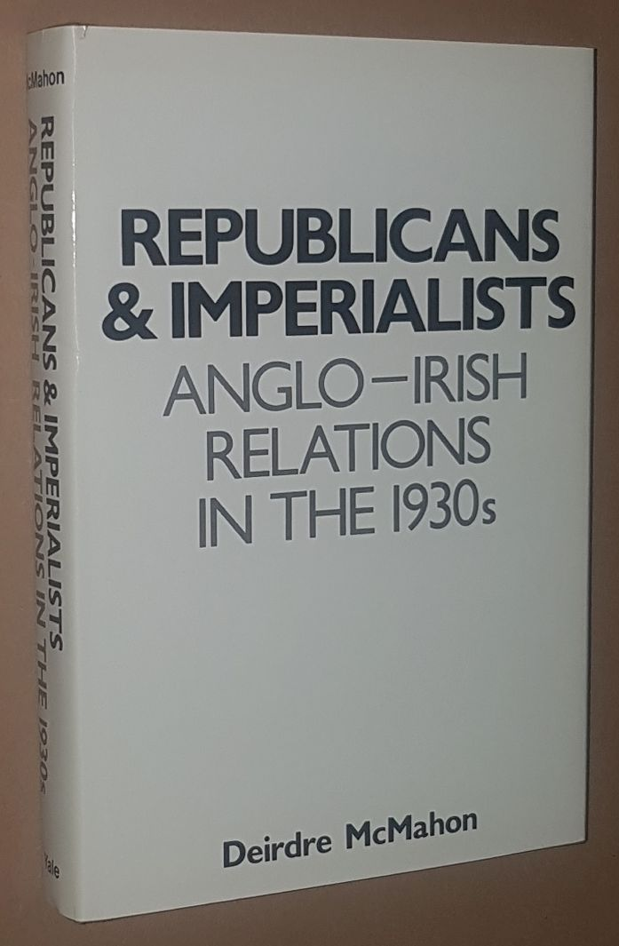 Image for Republicans & Imperialists: Anglo-Irish relations in the 1930s