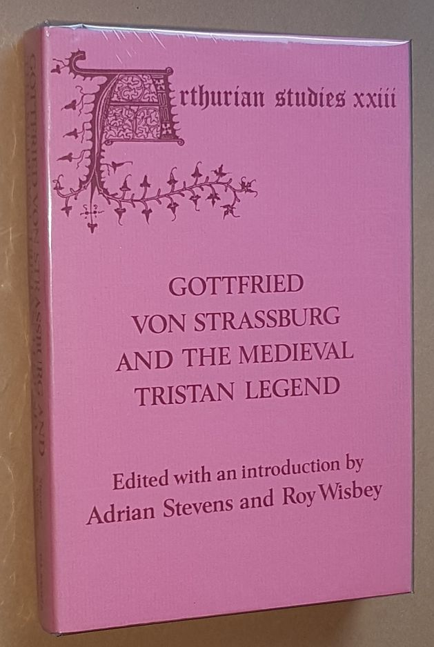 Image for Gottfried von Stassburg and the Medieval Tristan Legend: papers from an Anglo-North American Symposium