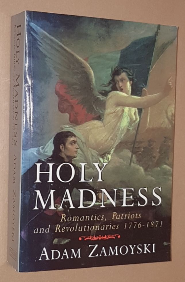Image for Holy Madness: romantics, patriots and revolutionaries 1776-1871