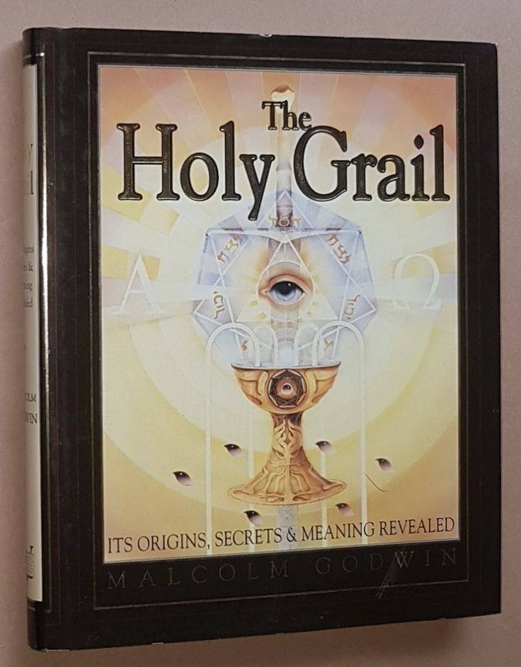 Image for The Holy Grail: its origins, secrets, & meaning revealed