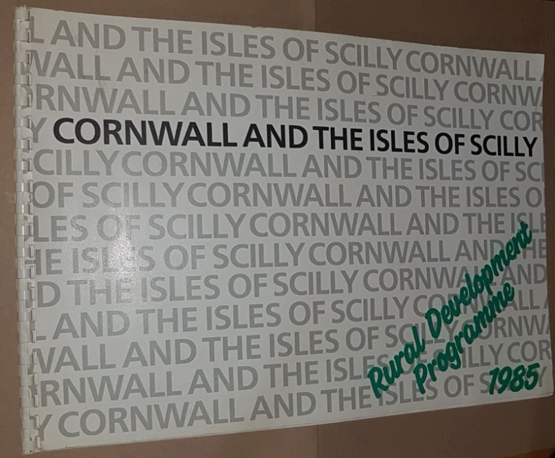 Image for Cornwall and the Isles of Scilly Rural Development Programme 1985: Strategy Statement and Work Programme