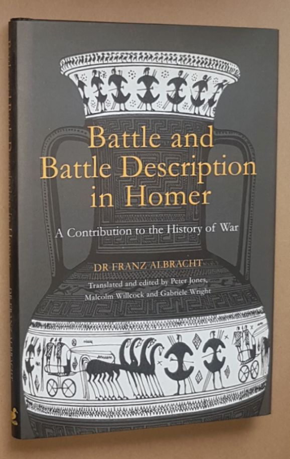 Image for Battle and Battle Description in Homer: a contribution to the history of war