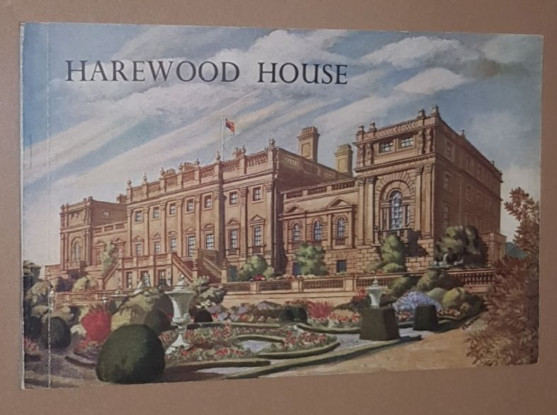 Image for Harewood House: an illustrated survey of thte Yorkshire Residence of H.R.H. The Princess Royal, the Historic Home of the Earls of Harewood