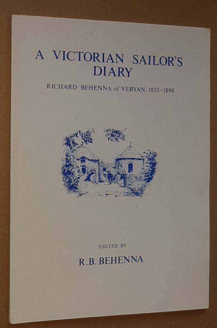 Image for A Victorian Sailor's Diary: Richard Behenna of Veryan, 1833-1898 (Minor Cornish Classics 2)