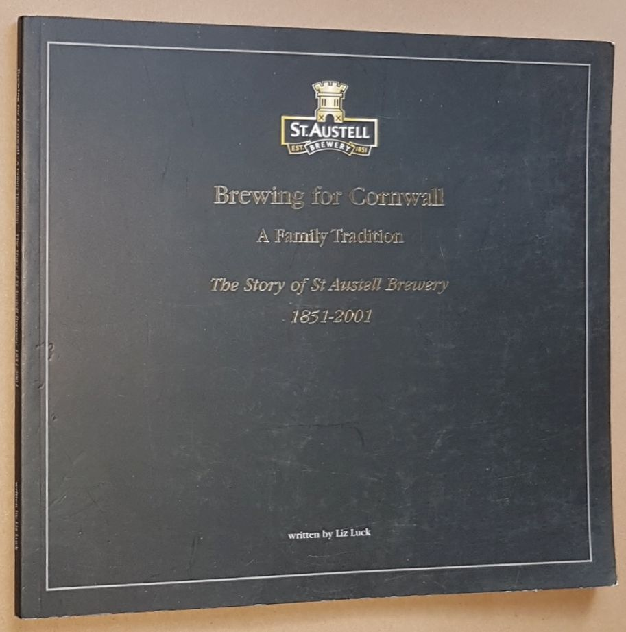 Image for Brewing for Cornwall: a Family Tradition; the story of St Austell Brewery 1851-2001