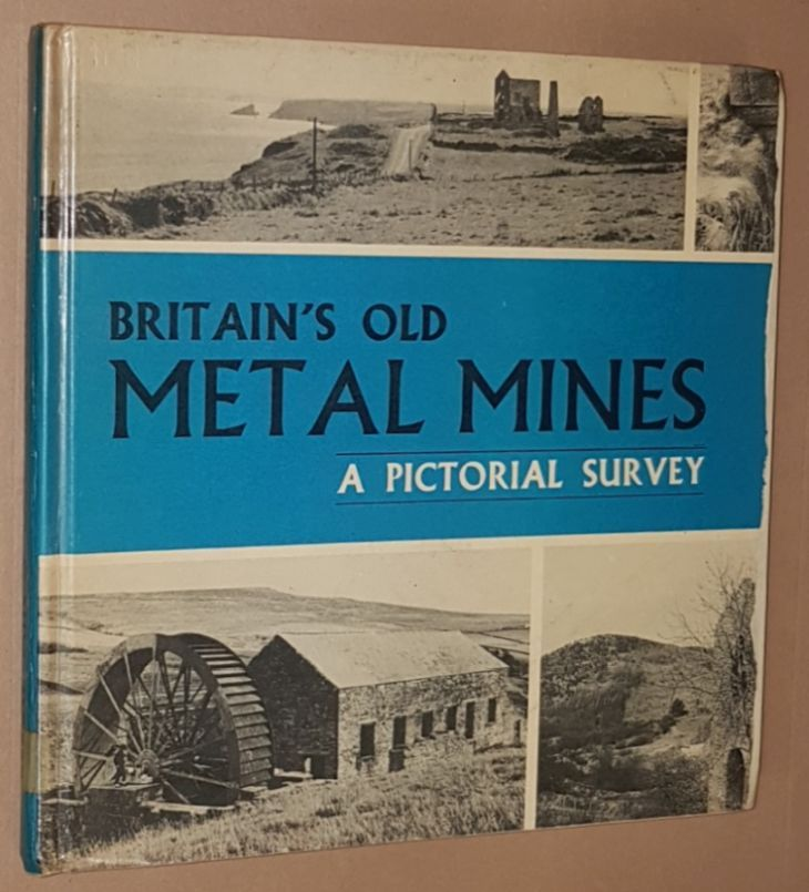 Image for Britain's Old Metal Mines: a pictorial survey
