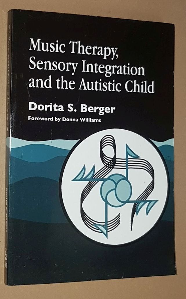 Image for Music Therapy, Sensory Integration and the Autistic Child