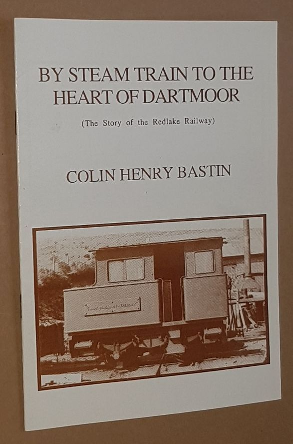 Image for By Steam Train to the Heart of Dartmoor (The Story of the Redlake Railway)