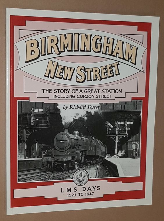 Image for Birmingham New Street: the story of a great station, including Curzon Street 3: LMS Days 1923-1947