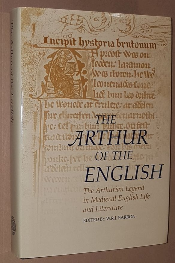 Image for The Arthur of the English: the Arthurian legend in medieval English life and literature (Arthurian Literature in the Middle Ages II)