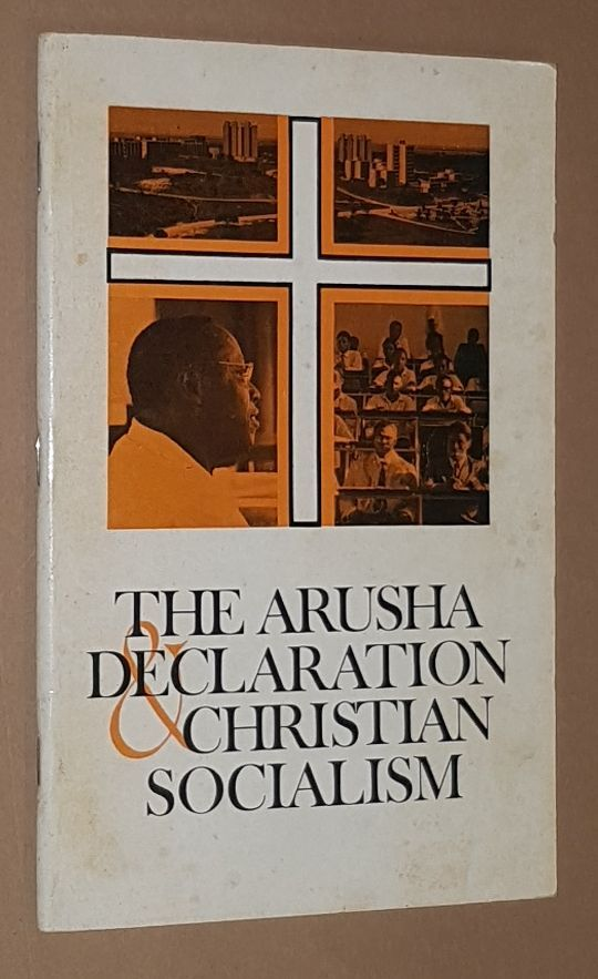 Image for The Arusha Declaration and Christian Socialism. Six papers presented at a seminar held at University College Dar es Salaam in 1967 following the Arusha Declaration