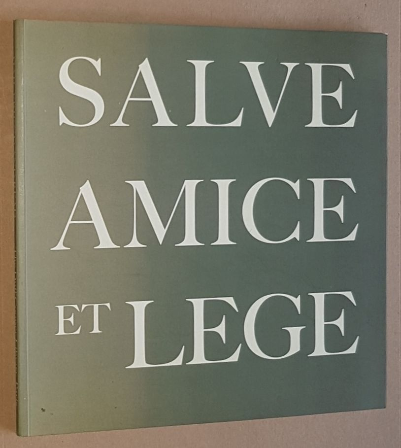 Image for Salve Amice et Lege, Hail Friend and Read, Salut a toi Ami et Lis. The Duff Cooper Library, Paris