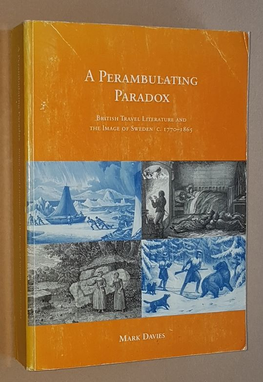 Image for A Perambulating Paradox: British Travel Literature and the Image of Sweden c.1770-1865