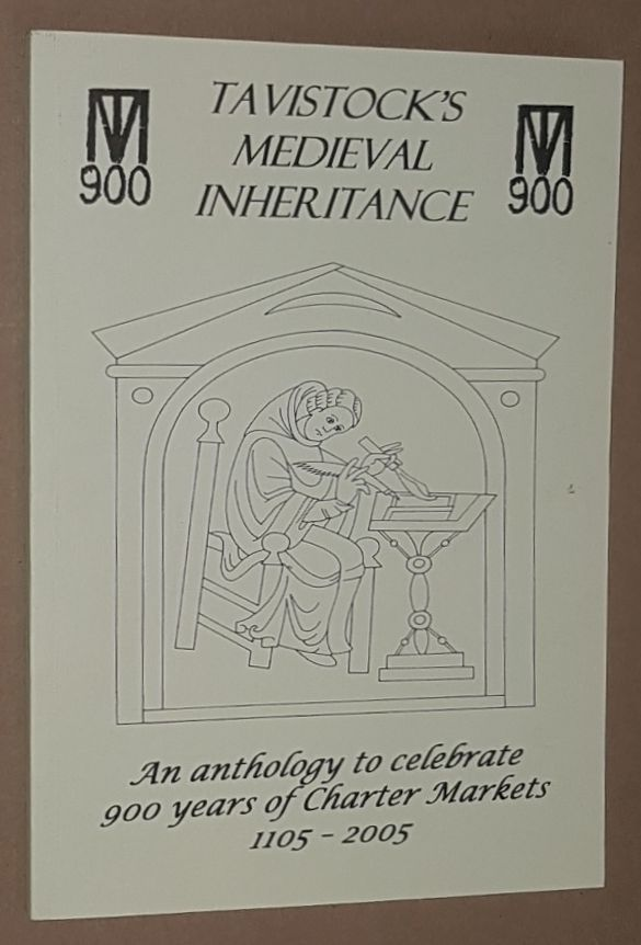 Image for Tavistock's Medieval Inheritance: an anthology to celebrate 900 years of Charter Markets 1105-2005