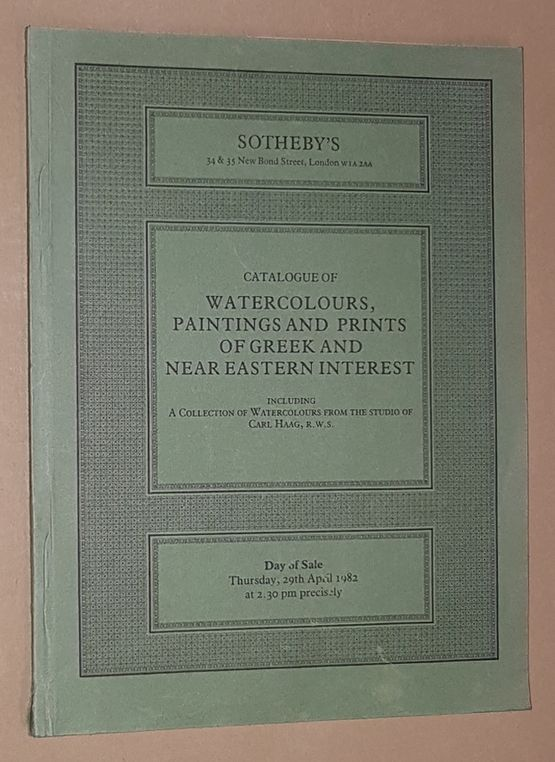 Image for Catalogue of Watercolours, Paintings and Prints of Greek and Near Eastern Interest including a Collection of Watercolours from the Studio of Carl Haag, R.W.S. 29th April 1982