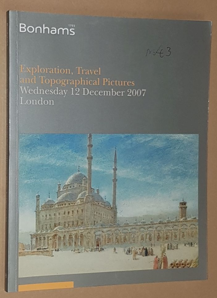 Image for Exploration, Travel and Topographical Pictures, Wednesday 12 December 2007 London. Auction Catalogue