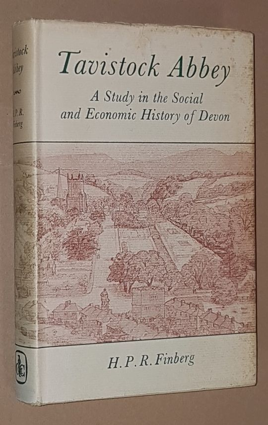 Image for Tavistock Abbey: a study in the social and economic history of Devon