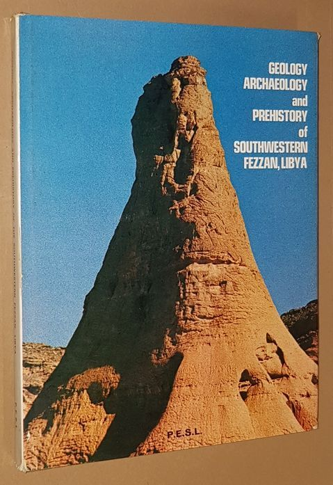 Image for Geology, Archaeology and Prehistory of Southwestern Fezzan, Libya