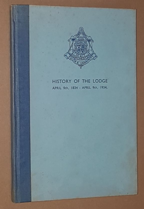Image for History of Lodge No.417. Faith and Unanimity, Dorchester, Dorset, from April 9th 1834 to April 9th 1934