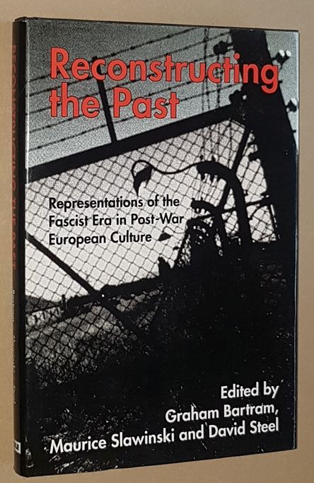 Image for Reconstructing the Past: representations of the Fascist era in post-war European culture