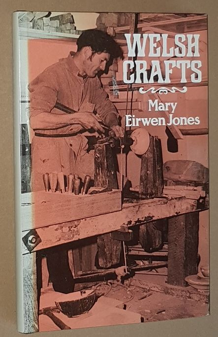 Image for Welsh Crafts: an account of the historic Welsh crafts and as they exist today