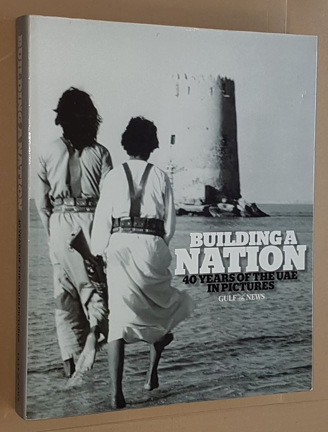 Image for Building a Nation: 40 Years of the UAE in Pictures