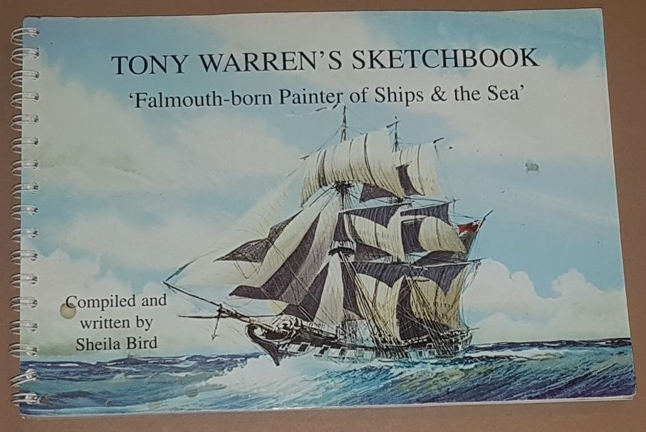 Image for Tony Warren's Sketchbook: Falmouth-born Painter of Ships & the Sea'
