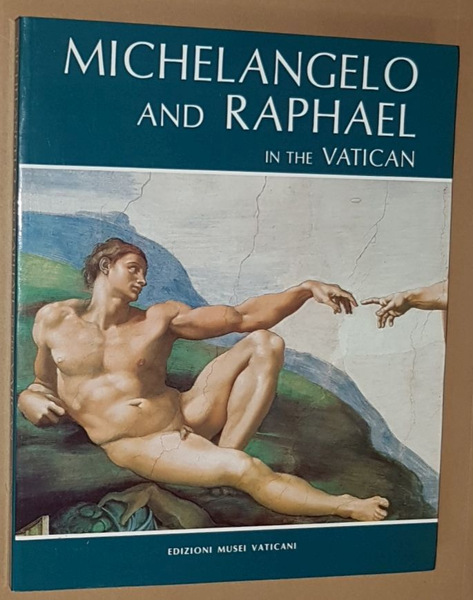 Image for Michaelangelo and Raphael with Botticelli, Perugino, Signorelli, Ghirlandaio and Rosselli in the Vatican, the Sistine Chapel, the Pauline Chapel, the Stanzas and the Loggias