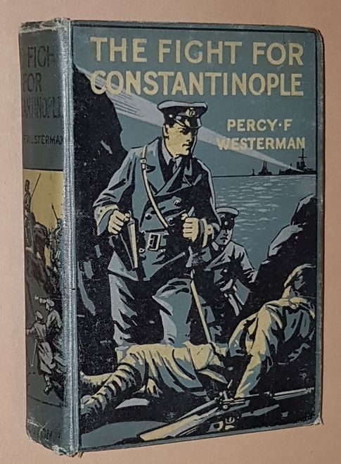 Image for The Fight for Constantinople: a story of the Gallipoli Peninsula