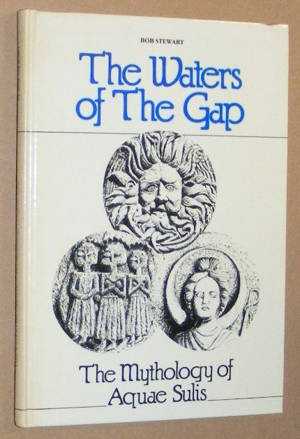 Image for The Waters of the Gap: the mythology of Aquae Sulis