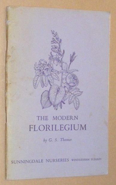 Image for The Modern Florilegium: a list of special plants chosen for Garden Economy and Flower Arrangement
